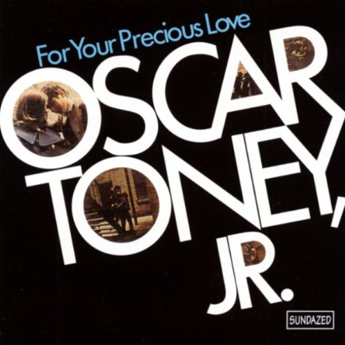 Oscar Toney Jr For Your Precious Love